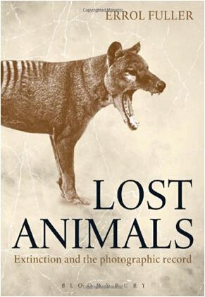 《消亡的动物:灭绝动物的照片记录》